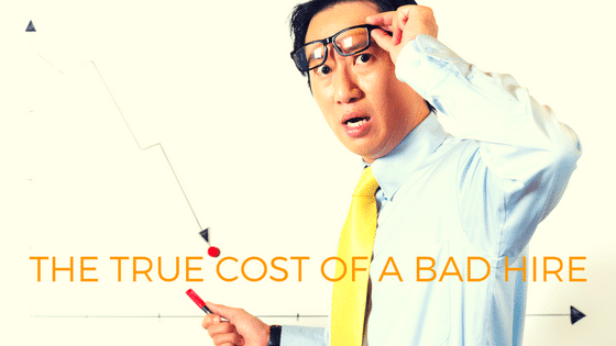 the true cost of a bad hiring decision