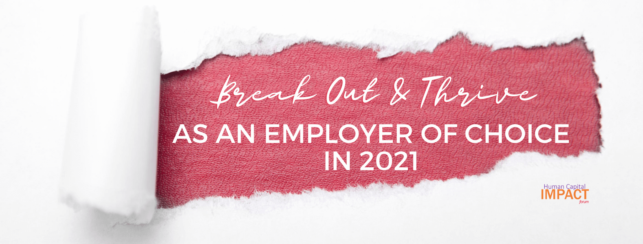 Break Out & Thrive as an Employer of Choice in 2021: Recap + Takeaways